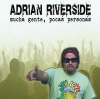 ADRIÁN RIVERSIDE - Mucha gente, pocas personas (2007)