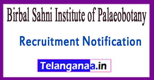 BSIP Birbal Sahni Institute of Palaeobotany Recruitment Notification 2017