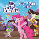 My Little Pony MLP The Movie: Pony Pirate Party! Books