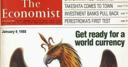 "News Man: 1988 Economist Cover: ""GET READY FOR A WORLD CURRENCY"" in 2018"