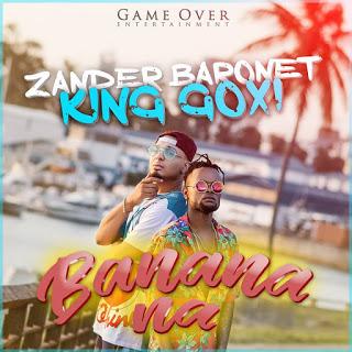 King Goxi - Banana (feat. Zander Baronet)