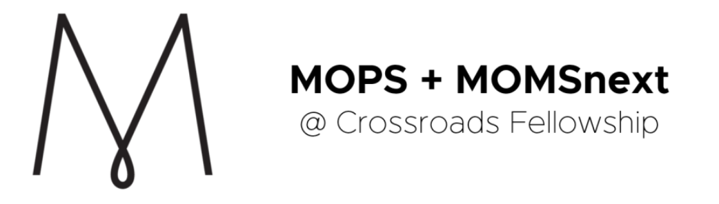 Crossroads Fellowship MOPS & MOMSnext