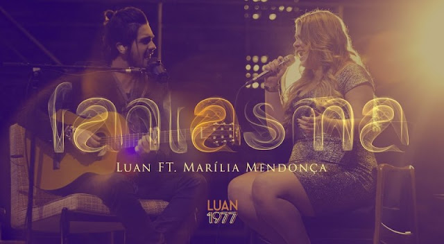 Luan Santana - Fantasma Part. Marilia Mendonça