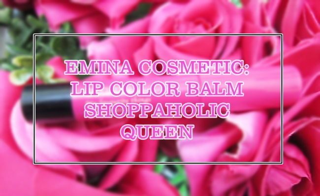 Emina My Fav Things Lip Color Balm (Shoppaholic Queen) Review