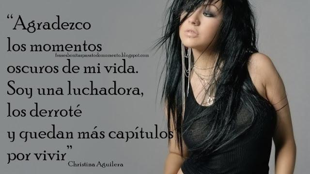 """""""Agradezco los momentos oscuros de mi vida. Soy una luchadora, los derroté y quedan más capítulos por vivir"""" -Christina Aguilera"""
