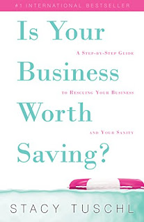 Is Your Business Worth Saving? - a step-by-step plan for rescuing your business by Stacy Tuschl