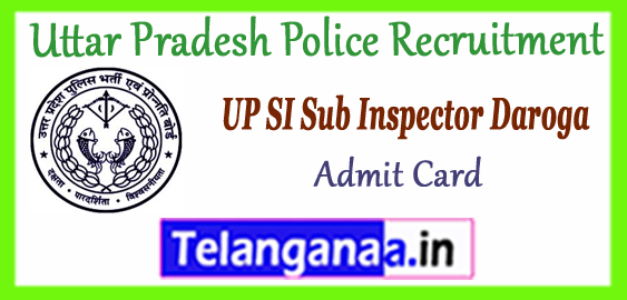 Uttar Pradesh Police Recruitment SI  Call Letter 2017 Admit Card Time Table