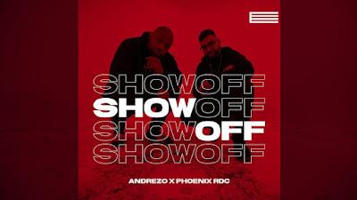 Andrezo & Phoenix RDC - Show Off 2019[Download]