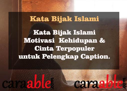 Kata kata bijak islami terpopuler tentang arti kehidupan & cinta penyejuk hati penuh motivasi untuk wanita. Kata kata cinta islami singkat yang menyentuh hati. Dilengkapi dengan kata mutiara islam bergambar terbaru 2019.