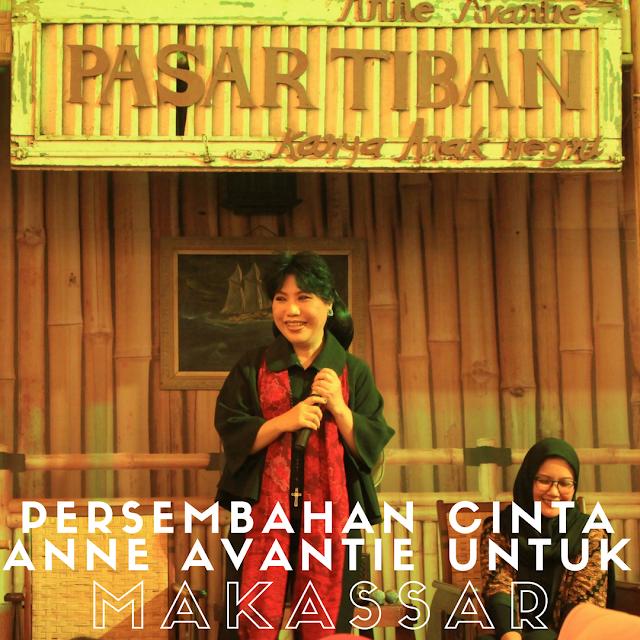 Persembahan Cinta Anne Avantie Untuk Makassar Yanikmatilah Saja