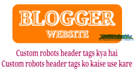 Blogger-custom-robots-header-tags-kya-hai-or-kaise-set-kare