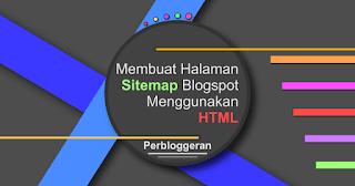 Cara Membuat Sitemap Blogspot dengan HTML
