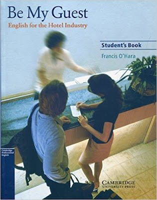 Be My Guest: English for the Hotel Industry - Francis O'Hara