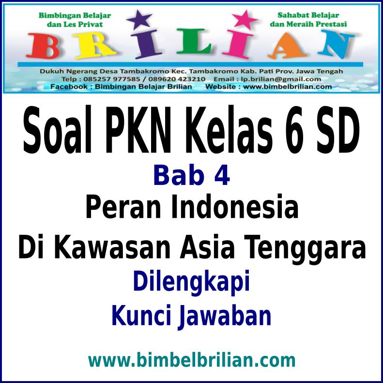 Download Soal Pkn Kelas 6 Sd Bab 4 Peran Indonesia Di Asia