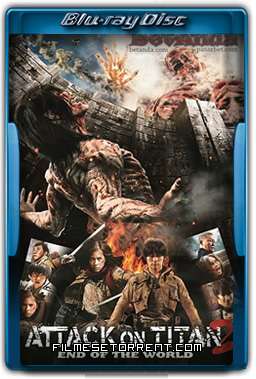 Attack on Titan Part 2 End of the World Torrent 2015 720p e 1080p BluRay Legendado