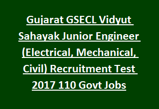 Gujarat GSECL Vidyut Sahayak Junior Engineer (Electrical, Mechanical, Civil) Recruitment Test 2017 110 Govt Jobs
