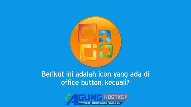 Berikut Ini Adalah Icon Yang Ada di Office Button Kecuali?