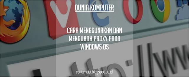 Cara Menggunakan Dan Mengubah Proxy Pada Windows