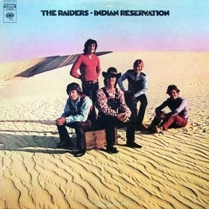 The Raiders - Indian Reservation (The Lament of the Cherokee Reservation Indian) (1971)