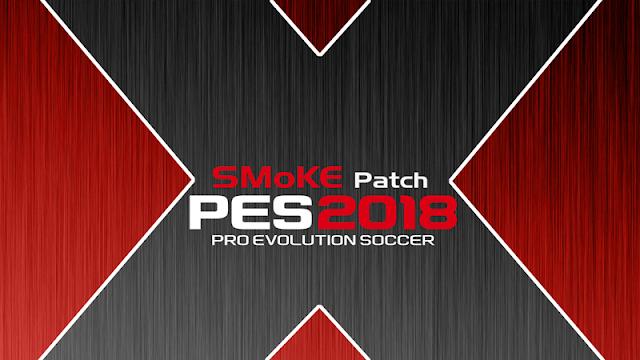 Patch PES 2018 Terbaru dari SMoKE X15 AIO