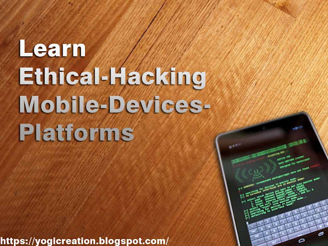 Learn Ethical-Hacking in Mobile Devices Platforms_Full Course_Free Download