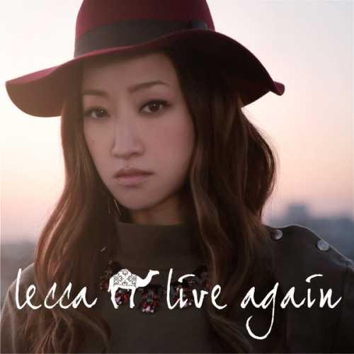 [MUSIC] lecca – live again (2015.02.18/MP3/RAR)