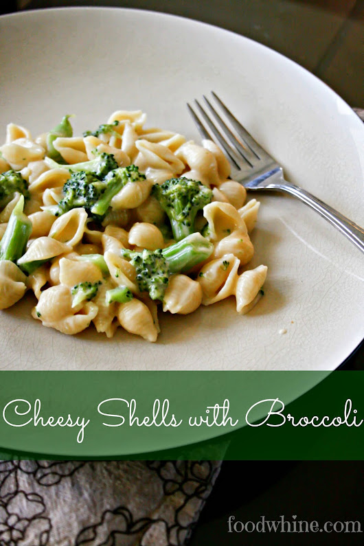 Food and Whine: Cheesy Shells with Broccoli