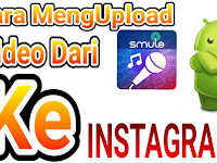 Cara Upload Video Smule ke Youtube, Facebook dan Instagram