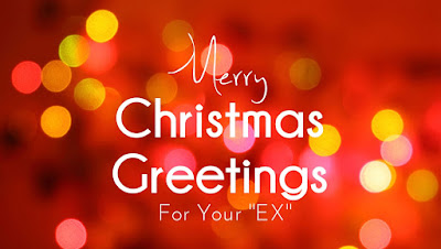 Christmas Greetings For Your Ex Boy Friend Girl Friend Partner