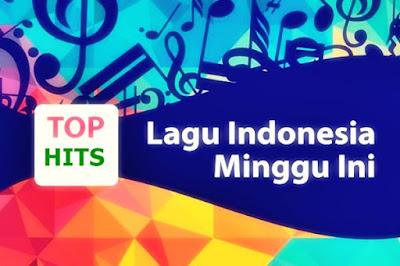 40 Top Chart dan Tangga Lagu Indonesia 2018 (Terpopuler dan Terbaru Minggu Ini)
