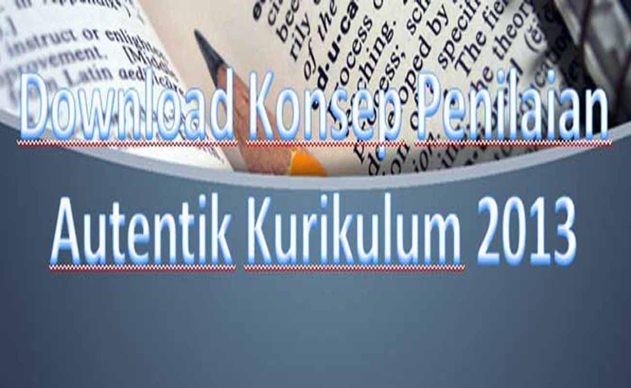 Download Konsep Penilaian Autentik Kurikulum 2013