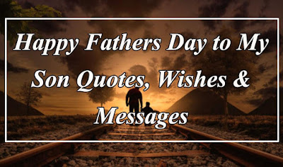 happy fathers day to my son quotes