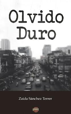 """Olvido Duro"" - Zaida Sánchez Terrer"