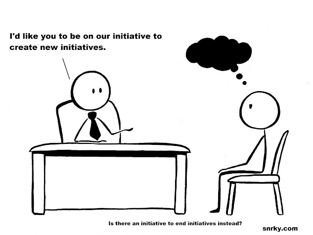 Snarky: I'd like you to be on our initiative to create new initiatives.