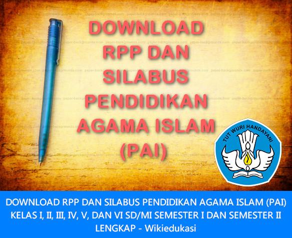 DOWNLOAD RPP DAN SILABUS PENDIDIKAN AGAMA ISLAM (PAI) KELAS I, II, III, IV, V, DAN VI SD-MI SEMESTER I DAN SEMESTER II LENGKAP - Wikiedukasi