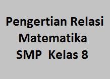 Pengertian Relasi Dilengkapi Pembahasan Contoh Soal Matematika SMP Kelas 8