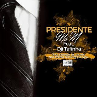 Mó M Feat. Dji Tafinha - Presidente