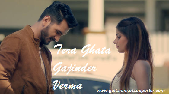 Tera Ghata Guitar Chords With Lyrics | Gajendra Verma |
