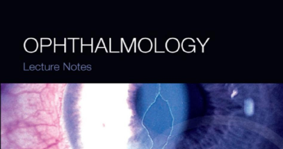 PDF Free Download Link: Lecture Notes- Ophthalmology, 11th Edition