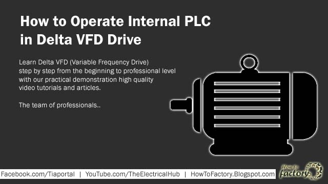 How to Operate Internal PLC in Delta VFD Drive - Learn Factory