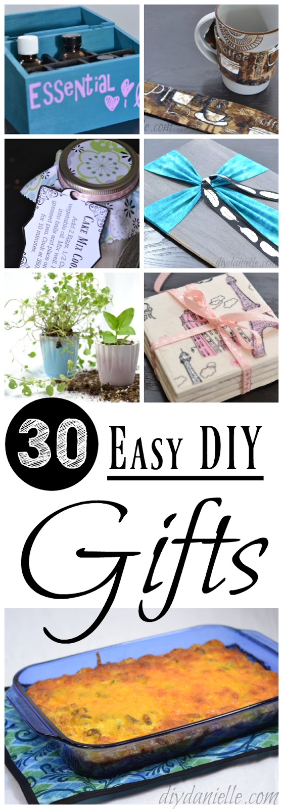 30 Gift Ideas that are easy to make.