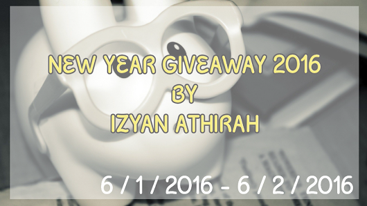 NEW YEAR GIVEAWAY 2016 BY IZYAN ATHIRAH