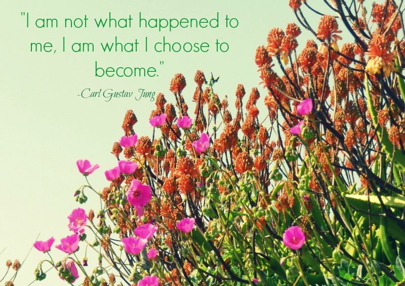 "Carl Jung Quote ""I am not what happened to me, I am what I choose to become."""
