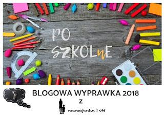 http://mamajanka.blogspot.com/2018/09/poszkolne-czyli-blogowa-wyprawka-2018.html