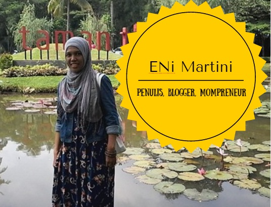 Eni Martini Dari Penulis Novel Sampai Blogger  Event dan Juga Seorang Mompreneur