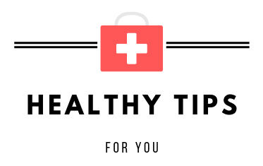 Healthy Tips For You