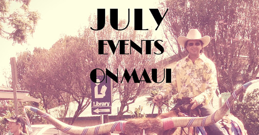 July 2016 Maui Events At A Glance