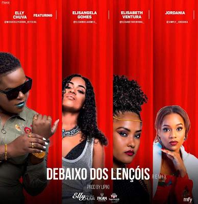 Dj Elly Chuva - Debaixo dos Lençois feat. Elisangela Gomes, Elisabeth Ventura & Jordânia