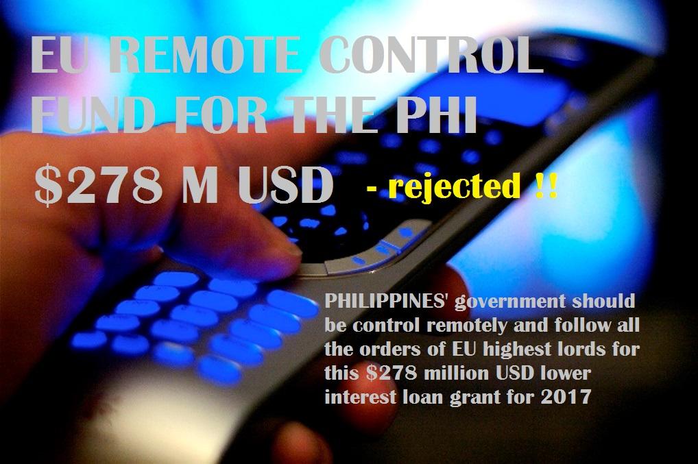 Philippines rejected EUROPEAN UNION $278 Million USD Remote Control Fund Loan Grant