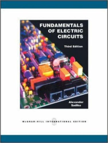 Download Alexander, Fundamentals of, Electric Circuits, 3rd Edition, [Charles K.Alexander][] With, Solution manual, PDF